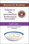 Business For Breakfast, Volume 4: The Intermediate Professional Storyteller