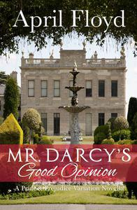 Mr. Darcy's Good Opinion