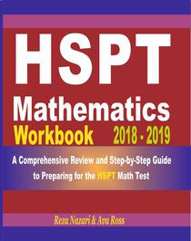 HSPT Mathematics Workbook 2018 - 2019: A Comprehensive Review and Step-by-Step Guide to Preparing for the HSPT Math