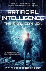 Artificial Intelligence: The Final Dominion