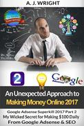 Google  Adsense Superkill 2017 Part 2 - My Wicked Secret for Making $100 Daily From Google Adsense & SEO