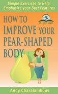 How To Improve Your Pear-Shaped Body - Simple Exercises To Help Emphasize Your Best Features