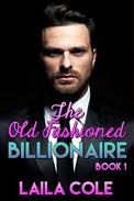 The Old Fashioned Billionaire - Book 1