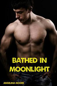 Bathed in Moonlight (BBW, Paranormal Romance, Alpha Wolf Male, Billionaire, BDSM)