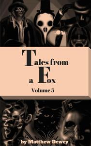 Tales from a Fox Volume 5