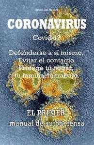 Coronavirus Covid-19. Defenderse a sí mismo. Evitar el contagio. Protege tu hogar, tu familia, tu trabajo.