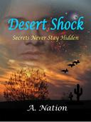 Desert Shock Secrets Never Stay Hidden