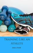 Training Like an Athlete