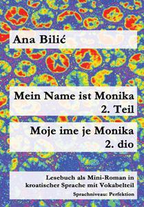 Mein Name ist Monika 2. Teil / Moje ime je Monika 2. dio