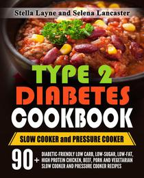 Type 2 Diabetic Cookbook: Slow Cooker and Pressure Cooker