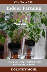 The Secret to Indoor Farming