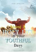 Living a Holy Life in your Youthful Days