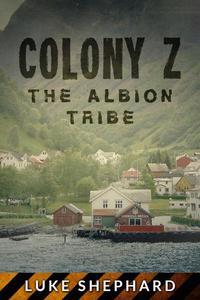 Colony Z: The Albion Tribe (Vol. 2)