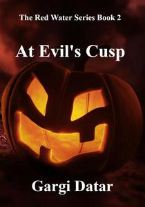 The Red Water Series Book 2 - At Evil's Cusp