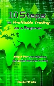 10 Steps to Profitable Trading as a Beginner