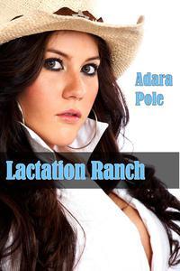 The Lactation Ranch (Western Cowboy, Virgin, Breeding, Milk, Lactation, Exhibitionism, BBW)