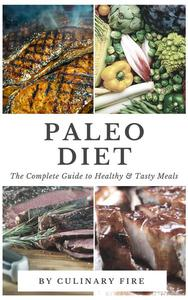 Paleo Diet : The Complete Guide to Healthy & Tasty Meals