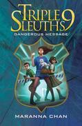 Triple Nine Sleuths: Dangerous Message