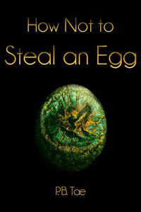 How Not to Steal an Egg