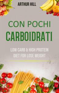 Con Pochi Carboidrati: Basso Contenuto Di Carboidrati E Dieta Ricca Di Proteine Per Perdere Peso