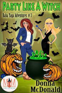 Party Like A Witch: Magic and Mayhem Universe