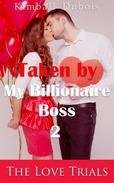 Taken by My Billionaire Boss 2: The Love Trials