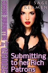 Submitting to her Rich Patrons: Seduced by my Billionaire Bosses (DP Menage Workplace Erotica)
