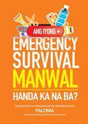 Ang Iyong Emergency Survival Manwal: Handa Ka Na Ba?