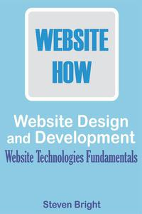 Web Design and Development: Website Technologies Fundamentals