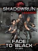 Shadowrun Legends: Fade to Black