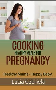 Cooking Healthy Meals for Pregnancy