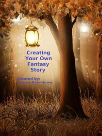 Creating Your Own Fantasy Story