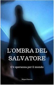 L'Ombra del Salvatore