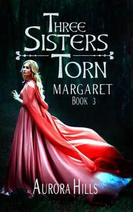 Three Sisters Torn - Margaret - Book 3