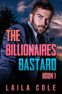 The Billionaire's Bastard - Book 1