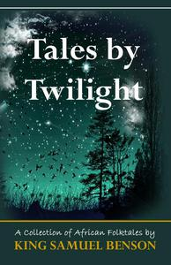 Tales by Twilight (A collection of African Folktales)