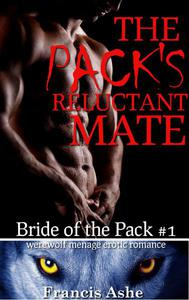 The Pack's Reluctant Mate (werewolf menage erotic romance)