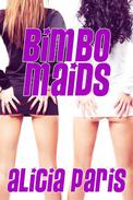 Bimbo Maids (MF Mind Control Bimbofication Erotica)