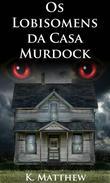 Os Lobisomens da Casa Murdock