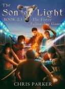 The Son of Light Book 2.1: The Fierce Fellowship Games