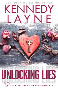 Unlocking Lies (Keys to Love, Book Three)