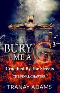 Bury Me A G 3