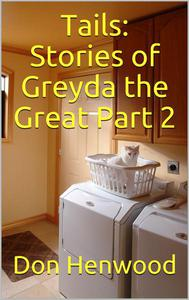 Tails: Stories of Greyda the Great Part 2