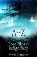A-Z: The Paranormal Case Files of Indigo Eady