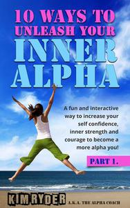 10 Ways To Unleash Your Inner Alpha