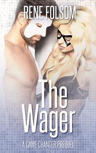 The Wager: A Game Changer Novella
