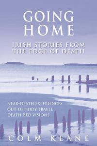 Going Home - Irish stories from the edge of death