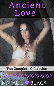 Ancient Love (The Complete Collection)
