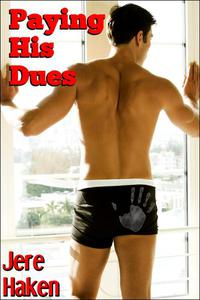 Paying His Dues (Gay Spanking Erotica)