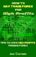 How to Day Trade Forex for High Profits